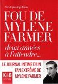 Fou de Mylène Farmer, deux années à l'attendre